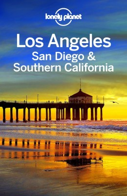 Lonely Planet: Los Angeles, San Diego & Southern California